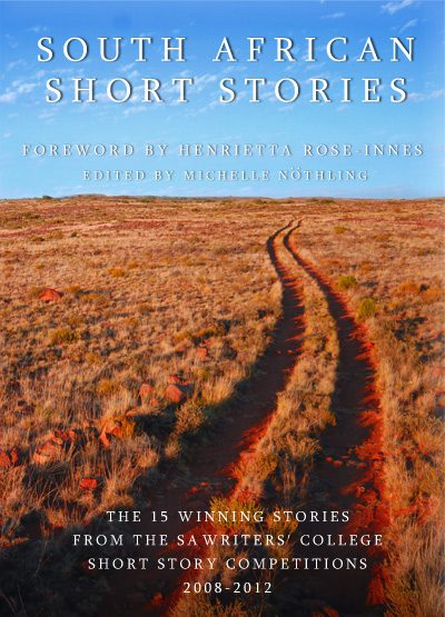 The SA Writers College Short Story Anthology Vol 1